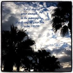 Psalm 59:16 ...