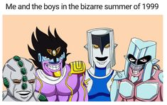 Me and the boys in the bizarre summer of 1999 - iFunny :) Jojo Bizarre Adventure, Jojo Parts, Chibi, Otaku, Bizarre Art, A Silent Voice, Jojo Memes, Fanart, Cultura Pop