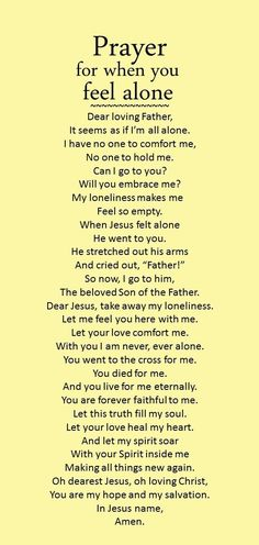 This prayer for when you feel alone helps you find true comfort. Let your soul be filled with the Spirit of the Lord. Prayers and how to pray Prayer Scriptures, Bible Prayers, Faith Prayer, God Prayer, Prayer Quotes, Power Of Prayer, Spiritual Quotes, Bible Quotes, Bible Verses