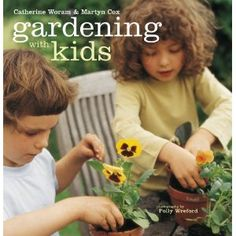 Gardening with Kids: Amazon.ca: Catherine Woram, Martyn Cox: Books