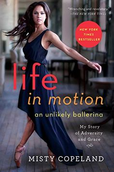 "Life in Motion: An Unlikely Ballerina by Misty Copeland (22603kb/289p) (9h13m) #Kindle #Audible #FirstLine: ""From the time I was two, my life was in constant motion."""