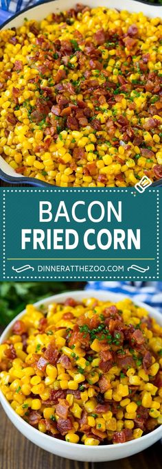 Fried Corn with Bacon - Dinner at the Zoo Bacon Fried Corn Recipe Fried Corn Recipes, Recipes With Corn, Best Fried Corn Recipe, Frozen Sweet Corn Recipe, Corn Bacon Recipe, Potato Recipes, Canned Corn Recipes, Sweet Corn Recipes, Chicken Recipes