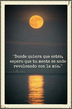 Don de quiera que estés, espero que tu mente se ande revolcando con la mía. Favorite Quotes, Best Quotes, Love Quotes, Inspirational Quotes, More Than Words, Some Words, Words Quotes, Sayings, Quotes En Espanol