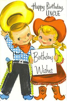 Here are a heap o' cowboy/cowgirl images for you to print and use on your cowboy tag. Some are repe. Vintage Birthday Cards, Vintage Valentine Cards, Kids Birthday Cards, Vintage Greeting Cards, Vintage Postcards, Vintage Images, Bday Cards, Valentine Ideas, Happy Birthday Uncle