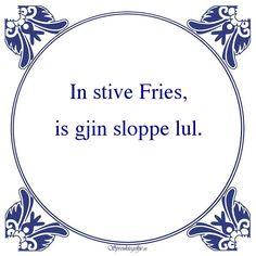 Bestel hier de spreuk: In stive Fries, is gjin sloppe lul. uit categorie Friestalig voor €8,95