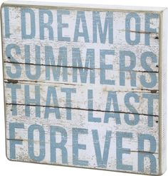 I Dream of Summers That Last Forever - Vintage Plank Board Beach Coastal Decor Box Sign - Jumbo 12-in x 12-in -