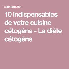 10 indispensables de votre cuisine cétogène - La diète cétogène