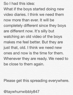 I think after all this settles down we need a fresh start. The video diaries are such a huge influence on how we see the boys. I just think the key to starting fresh is to start from the beginning and do it all over again.