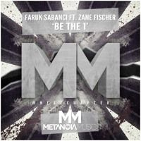 Faruk Sabanci ft. Zane Fischer - Be The 1 (HOA 241) [OUT NOW!] by Metanoia Music on SoundCloud