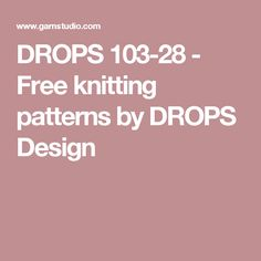DROPS 103-28 - Free knitting patterns by DROPS Design
