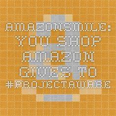 AmazonSmile: You shop. Amazon gives to #ProjectAWARE