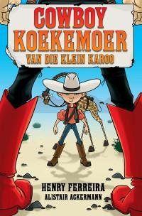 Cowboy Koekemoer is 'n avontuurverhaal deur Henry Ferreira wat jou kind terdeë sal geniet.