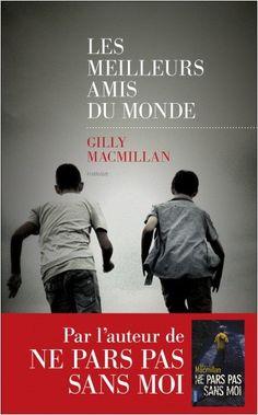 Les Meilleurs amis du monde, de Gilly MACMILLAN (Auteur). Comment démêler le vrai du faux lorsque personne ne peut – ou ne veut – parler ? Dans un Bristol ...