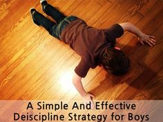 a simple and effective discipline strategy for boys **a strategy used when I was a kid...wish I remembered it before now!**