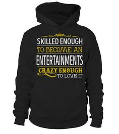 Entertainments - Crazy Enough  #september #august #shirt #gift #ideas #photo #image #gift