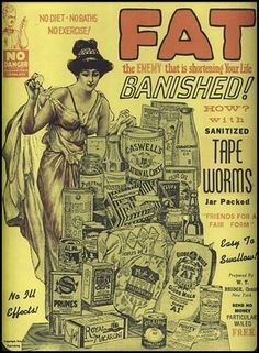 "Early 20th-century ad for sanitized tapeworms. ""Friends for a Fair Form"" - ""Easy to Swallow!"" - ""No Ill Effects!"""