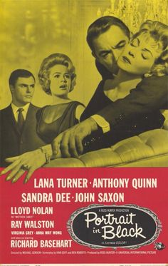 Portrait in Black (1960) Stars: Lana Turner, Anthony Quinn, Richard Basehart, Sandra Dee, John Saxon, Ray Walston, Anna May Wong ~ Directed by Michael Gordon