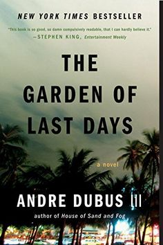 The Garden of Last Days: A Novel by Andre Dubus III