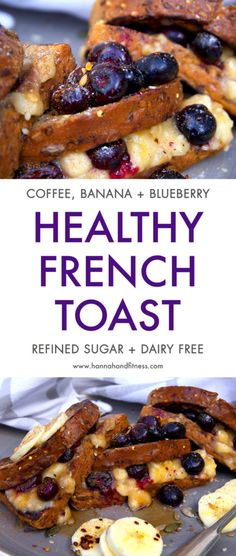 Healthy coffee, banana and blueberry french toast. A delicious healthy breakfast or brunch idea. Refined sugar and dairy free. Quick, easy and healthy!