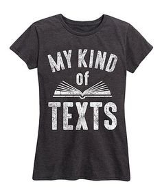 Another great find on #zulily! Heather Charcoal 'My Kind Of Texts' Relaxed-Fit Tee #zulilyfinds