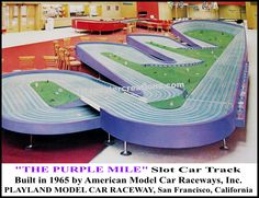 The Purple Mile, the legendary Sovereign slot car track at Playland Model Car Raceway in San Francisco, California, back in 1965.  The world's largest slot car track.  Courtesy of mygenerationshop.com