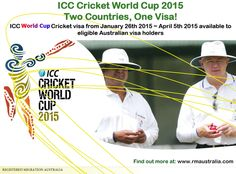 ICC World Cup Cricket Australia New Zealand Visa. If you are traveling to Australia and New Zealand between 26 January and 5 April 2015 for the ICC Cricket World Cup 2015, you only need to apply for an Australian visa.