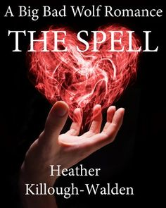 The Spell (The Big Bad Wolf Series) by Heather Killough-Walden