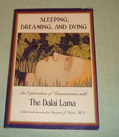 Sleeping, Dreaming, Dying. An Exploration of Consciousness