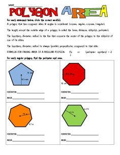 TeacherLingo.com $2.00 - On the first side of this worksheet, students will complete statements regarding the formula for area of a regular polygon. They will calculate perimeter and area for polygons given one side length and the apothem. On the second side of this worksheet, stu