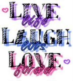 Live, Laugh, Love!