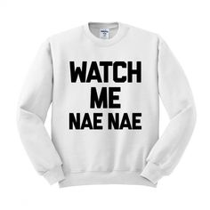 Crewneck Watch Me Nae Nae Best Friends Sweater Womens Ladies Outfit... (25 AUD) ❤ liked on Polyvore featuring tops and sweaters