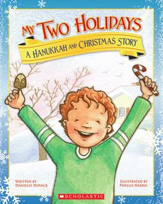 My Two Holidays: A Hanukkah and Christmas Story #Hanukkah #Chanukah #Christmas #picturebook #winter #holiday
