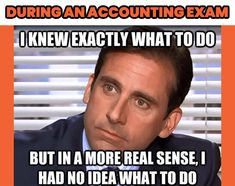 During an accounting exam: Me: I knew exactly what to do, but in a more real sense, I had no idea what to do. Accounting Exam, Learn Accounting, Free Education, Finance, Student, Learning, Memes, Business, Finance Books