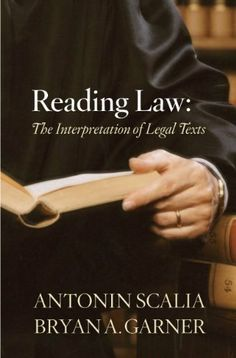 Reading Law: The Interpretation of Legal Texts by Antonin Scalia, http://www.amazon.com/dp/031427555X/ref=cm_sw_r_pi_dp_G3J6qb1S9GXTR