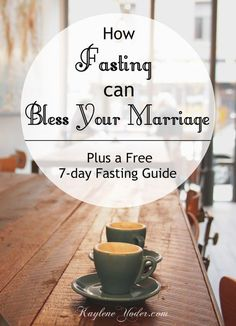 How fasting can bless your marriage, PLUS free 7-day fasting guide!