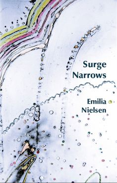 Shortlisted for the Gerald Lampert Memorial Award.  Queer themes.  Learn more at Leaf Press: http://www.leafpress.ca/Emilia-Nielsen/Surge%20Narrows.htm