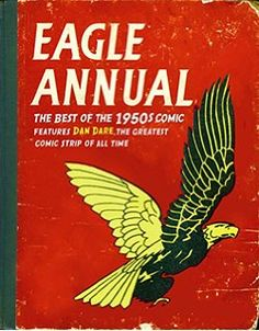 Shop for Eagle Annual: The Best Of The Comic - Features Dan Dare, The Greatest Comic Strip Of All Time. Starting from Choose from the 3 best options & compare live & historic book prices. Marcus Morris, Children's Comics, Silver Age, Nonfiction Books, Vintage Books, Dares, Childhood Memories, 90s Childhood, Comic Strips