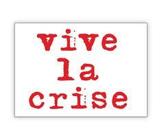 Coole Typo Spruchkarte: vive la crise - http://www.1agrusskarten.de/shop/coole-typo-spruchkarte-vive-la-crise/    00003_0_2835, Designer, Grusskarte, Humor, Klappkarte, Krise, Kult, Modern, Spruch00003_0_2835, Designer, Grusskarte, Humor, Klappkarte, Krise, Kult, Modern, Spruch