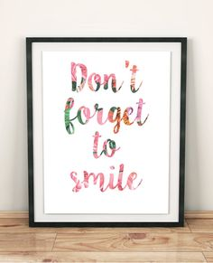 This wonderful quote Dont forget to smile is great addition to your beautiful home. This Watercolor Printable Art will make it the ultimate nursery