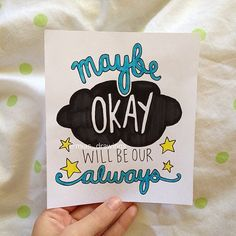 "Maybe Okay Will Be Our Always- ""The Fault In Our Stars"""