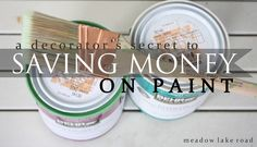 a decorator's secret to saving money on paint without sacrificing quality or color selection| Meadow Lake Road