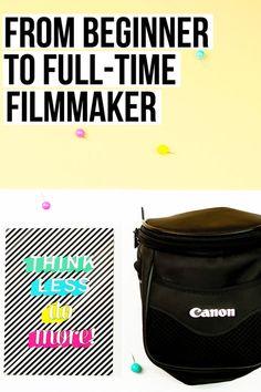 how to full time filmmaker