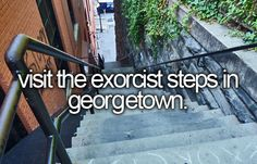 visit the exorcist steps in georgetown.