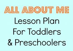 All About Me Lesson Plan for Toddlers and Preschoolers
