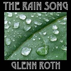 """""""The Rain Song"""" by Glenn Roth added to Acoustic Covers Soft and Calm   Relax Study Concentrate and Meditate with cover of popular songs playlist on Spotify Game Of Thrones Theme, Wonderful Tonight, Moonlight Sonata, Auld Lang Syne, Acoustic Covers, Song Playlist, The Godfather, You Are My Sunshine, Amazing Grace"""