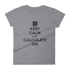 KEEP CALM AND CALCULATE ON - Women's short sleeve t-shirt