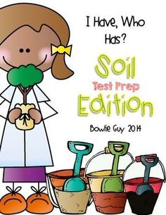 Concepts Included: Soils-Layers of Soil-bedrock-humus-subsoil-topsoil-loam-sand-sandy loam-types of soils scoot-soil review-earth science-third grade science- third grade-Bowtie Guy