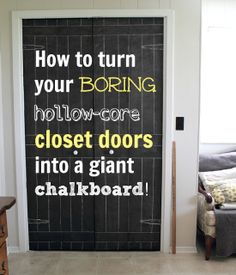 The Creek Line House: How to Turn Your Boring Hollow-Core Closet Doors into a Giant Chalkboard