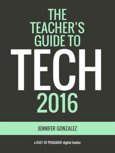 The Teacher's Guide to Tech 2016 Cult of Pedagogy