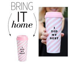 """Bring It Home: Ban.do I Did My Best Thermal Mug"" by polyvore-editorial ❤ liked on Polyvore featuring interior, interiors, interior design, home, home decor, interior decorating, ban.do and bringithome"